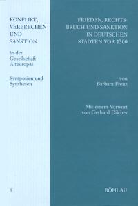 Frieden, Rechtsbruch und Sanktion in deutschen Städten vor 1300