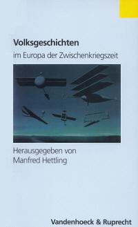 Volksgeschichten im Europa der Zwischenkriegszeit