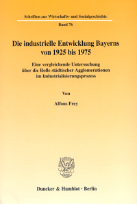 Die industrielle Entwicklung Bayerns von 1925 bis 1975