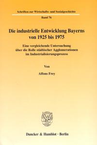 Die industrielle Entwicklung Bayerns von 1925 bis 1975