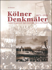 Kölner Denkmäler 1871-1918