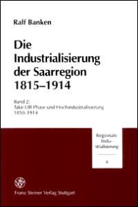 Die Industrialisierung der Saarregion 1815-1914