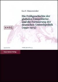 Die Frühgeschichte der globalen Umweltkrise und die Formierung der deutschen Umweltpolitik (1950-1973)