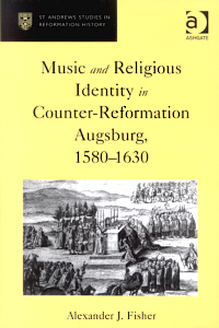Music and Religious Identity in Counter-Reformation Augsburg, 1580-1630