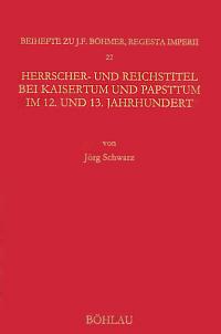 Herrscher- und Reichstitel bei Kaisertum und Papsttum im 12. und 13. Jahrhundert