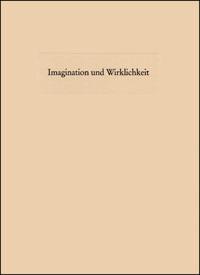 Imagination und Wirklichkeit