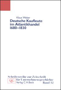 Deutsche Kaufleute im Atlantikhandel 1680-1830