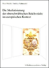 Die Mediatisierung der oberschwäbischen Reichsstädte im europäischen Kontext