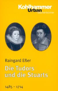 Die Tudors und die Stuarts 1485-1714