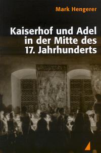 Kaiserhof und Adel in der Mitte des 17. Jahrhunderts