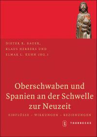 Oberschwaben und Spanien an der Schwelle zur Neuzeit