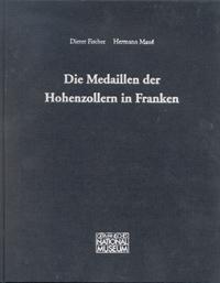 Die Medaillen der Hohenzollern in Franken