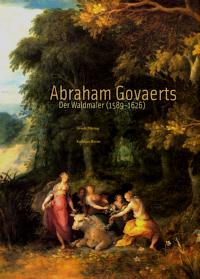 Abraham Govaerts der Waldmaler (1589-1626)
