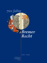 700 Jahre Bremer Recht 1303-2003