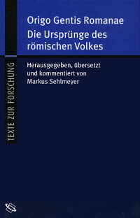 Origo Gentis Romanae - Die Ursprünge des römischen Volkes