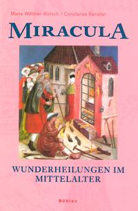 Miracula - Wunderheilungen im Mittelalter
