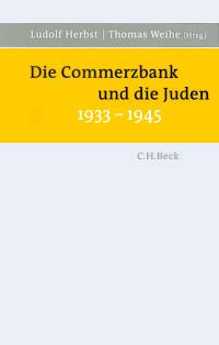 Die Commerzbank und die Juden 1933-1945