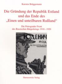 """Die Gründung der Republik Estland und das Ende des """"Einen und unteilbaren Rußland"""""""