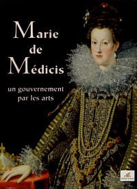Marie de Médicis, un gouvernement par les arts
