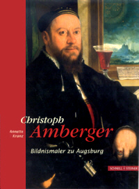 Christoph Amberger - Bildnismaler zu Augsburg