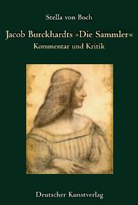 "Jacob Burckhardts ""Die Sammler"""