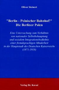 """""""Berlin - Polnischer Bahnhof!"""" Die Berliner Polen"""