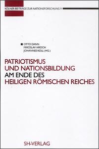 Patriotismus und Nationsbildung am Ende des Heiligen Römischen Reiches