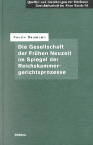 Die Gesellschaft der Frühen Neuzeit im Spiegel der Reichskammergerichtsprozesse
