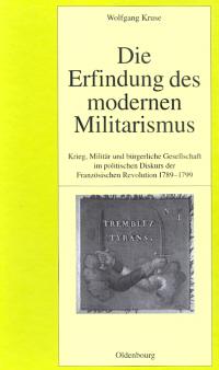 Die Erfindung des modernen Militarismus