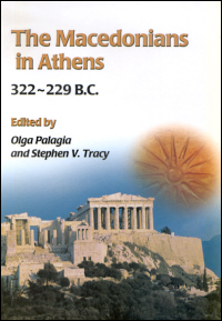 The Macedonians in Athens 322-229 B.C.