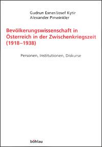 Bevölkerungswissenschaft in Österreich in der Zwischenkriegszeit (1918-1938)