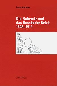 Die Schweiz und das Russische Reich 1848-1919
