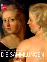 Liechtenstein Museum Wien: Die Sammlungen