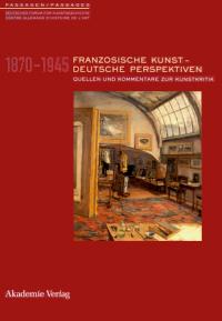 Französische Kunst - Deutsche Perspektiven 1870-1945