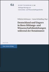Deutschland und Ungarn in ihren Bildungs- und Wissenschaftsbeziehungen während der Renaissance