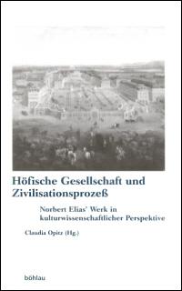 Höfische Gesellschaft und Zivilisationsprozeß