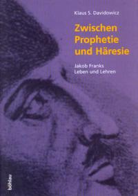 Zwischen Prophetie und Häresie