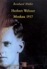 Herbert Wehner - Moskau 1937