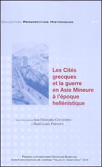 Les Cités grecques et la guerre en Asie Mineure à l'époque hellénistique