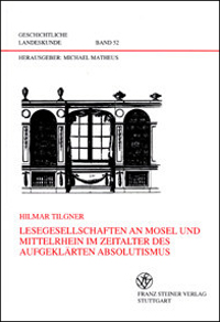 Lesegesellschaften an Mosel und Mittelrhein im Zeitalter des aufgeklärten Absolutismus