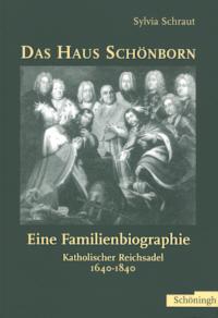 Das Haus Schönborn. Eine Familienbiographie