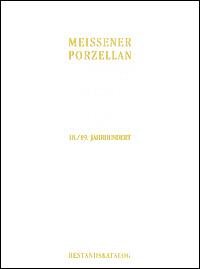 Meissener Porzellan des 18. und 19. Jahrhunderts