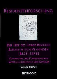Der Hof des Basler Bischofs Johannes von Venningen (1458-1478)