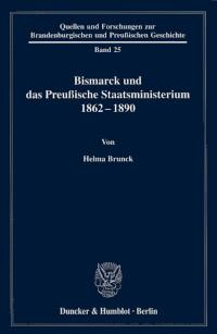 Bismarck und das Preußische Staatsministerium 1862 - 1890