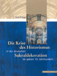 Die Krise des Historismus in der deutschen Sakraldekoration im späten 19. Jahrhundert