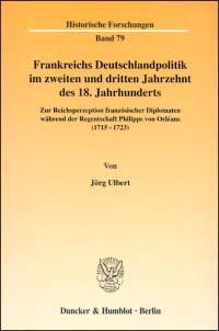Frankreichs Deutschlandpolitik im zweiten und dritten Jahrzehnt des 18. Jahrhunderts