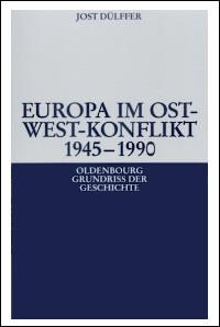 Europa im Ost-West-Konflikt 1945-1991