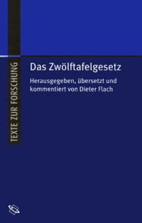 Das Zwölftafelgesetz - Leges XII tabularum