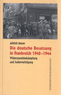 Die deutsche Besatzung in Frankreich 1940-1944