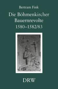 Die Böhmenkircher Bauernrevolte 1580 - 1582/83